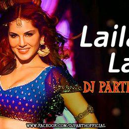 DJ PARTH - Laila Main Laila-DJ PARTH REMIX(DEMO) Cover Art