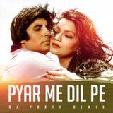 DJ PARTH - Pyar Mein Dil Pe (Retro remix)-DJ PARTH(FULL UNTAG VERSION) Cover Art