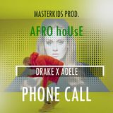 Masterkids - PHONE CALL Ft DRAKE X ADELE (AFRO HOUSE) MIX by MASTERKIDS 2016 NEw! Cover Art