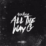 Ace Hood - All The Way G