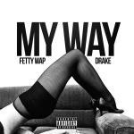 Fetty Wap - My Way (Remix)