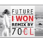 70CL - Future - I Won Ft. Kanye West (Remix by 70CL) Cover Art