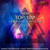 Allindiandjsmusic - AIDM TOP 100 - JANUARY EDITION 2017 (PART 1) Cover Art