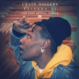 Crate Diggers - EP. 31 - The Last Artful Dodgr // God Damn You're Gonna Do It! Cover Art