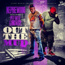Nephew 100 F. Peewee Longway - Out The Mud