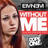 DJ DopeOne - Without Me (DopeOne Cash Me Ousside Edit) Cover Art