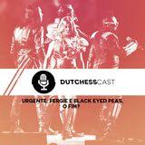 FergieBR - DUTCHESS CAST O7: URGENTE! BREAKING NEWS! Cover Art