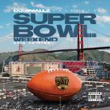"DJ Smallz  -  ""Super Bowl Weekend 2016 Edition"""