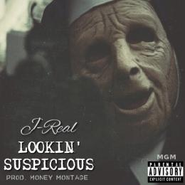J-Real - Lookin Suspicious Cover Art
