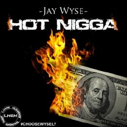 Jay Wyse - Hot Nigga Cover Art