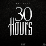 Jay Wyse - 30 Hours Cover Art