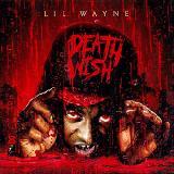 Lil Wayne  - Death Wish (Unofficial)