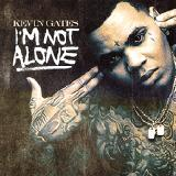 Kevin Gates - I'm Not Alone (Unofficial)