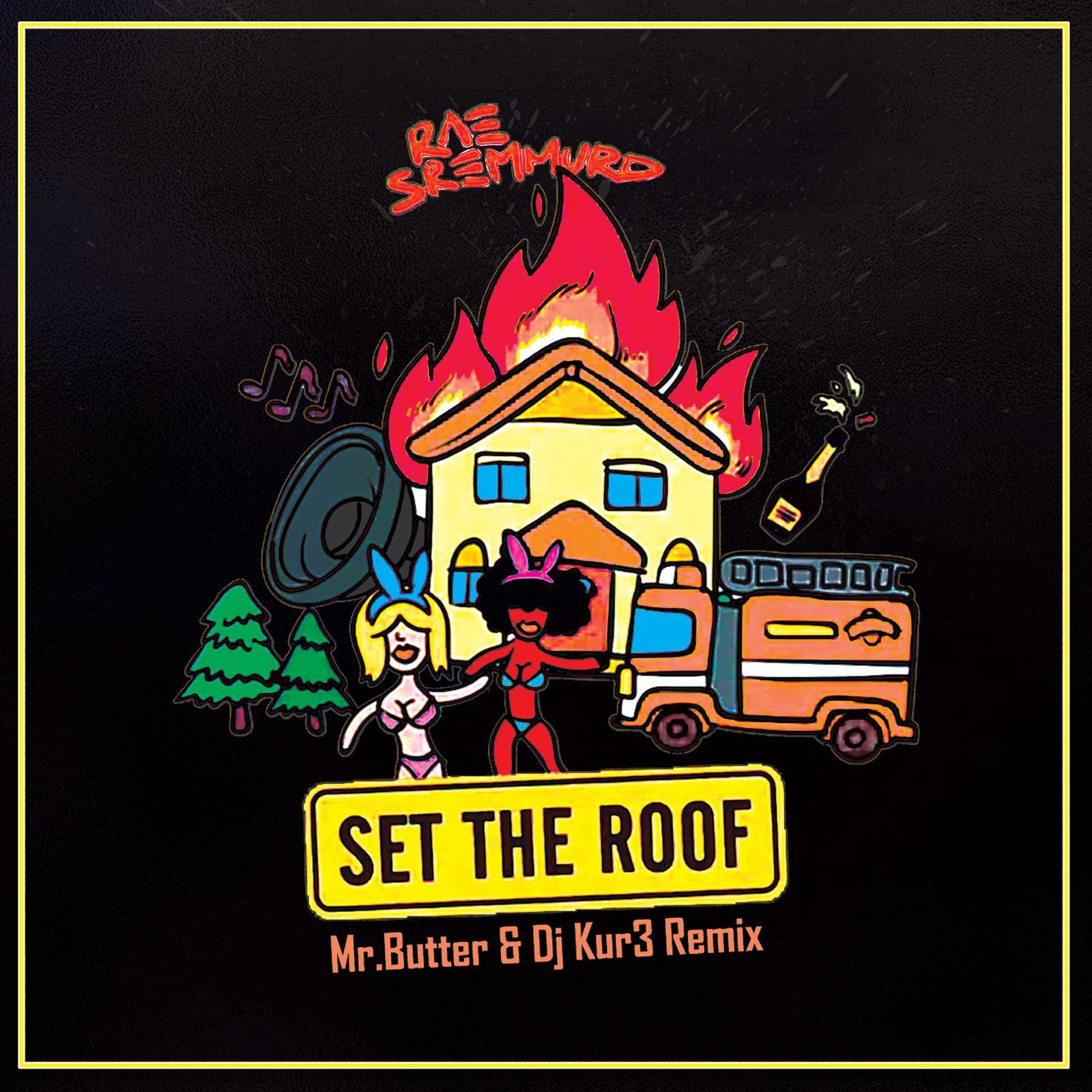 Rae Sremmurd Quot Set The Roof Mr Butter Amp Kur3 Remix Quot Ft
