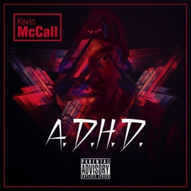 Kevin McCall  - A.D.H.D