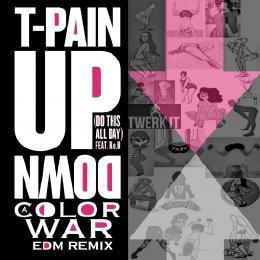 Tpain - T-PAIN Up Down aColorWar EDM Remix Cover Art